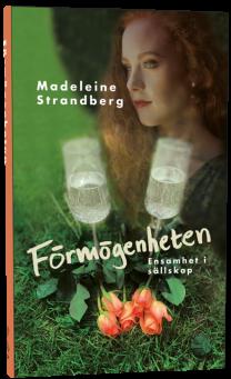 """""""Förmögenheten - Ensamhet i sällskap"""", av Madeleine Strandberg"""