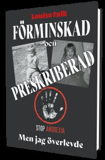 """""""Förminskad och preskriberad men jag överlevde"""", en självbiografisk roman av Louise Falk."""