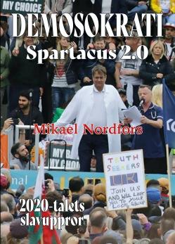 Demosokrati - Spartacus 2.0, av Mikael Nordfors -