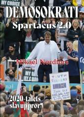 """""""Demosokrati - Spartacus 2.0"""" handlar om en helt ny tanke kring demokrati, flytande demokrati, eller med Mikaels egen benämning - Demosokrati - ett nytt sätt att se på hur samhällen och världen bör styras av oss alla tillsammans."""