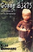 Gosse B3275 - Berättelsen om en stulen barndom