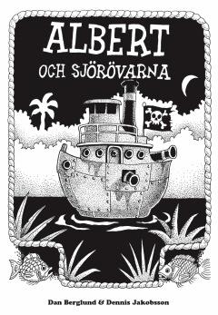 Albert och sjörövarna, av Dan Berglund och Dennis Jakobsson -