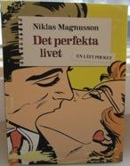 Det perfekta livet. Författare Niklas Magnusson