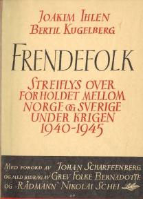 En person som var med och bildade Norsk-svensk foreningen var Joakim Ihlen. Han utgav 1945 tillsammans med Bertil Kugelberg boken Frendefolk vars syfte var att klargöra bakgrunden till ländernas ageranden under kriget. Boken utkom parallellt på svenska med titeln Grannar emellan. Både Ihlen och Kugelberg var också aktiva i fonden när den bildades 1949.