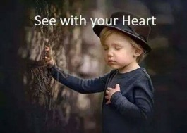 When your hearts is open you can see everything!