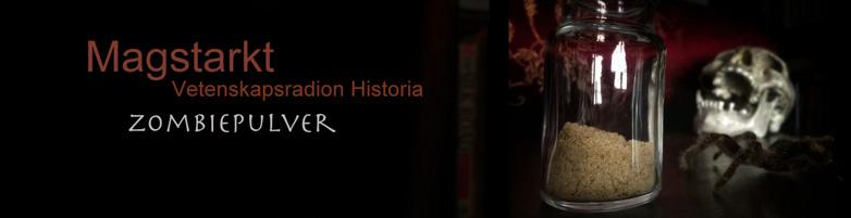 Zombiepulver, Vetenskapsradion Historia