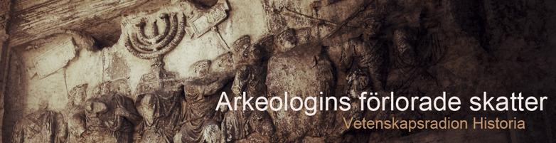 Arkeologins förlorade skatter