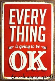 EVERYTHING IS GOING TO BE OK METALLSKYLT 20x30cm  -