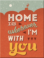 MAGNET HOME IS WHEREVER I`M WITH YOU