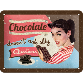 Chocolat doesn´t ask silly Questions - METALLSKYLT 20x15cm -