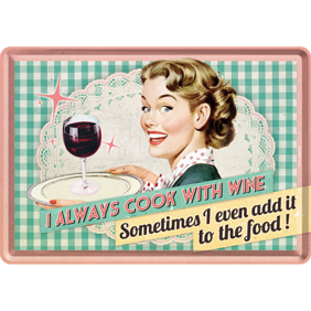 I always cook with wine METALLSKYLT/VYKORT 10x14,5cm -