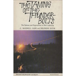 Cade, C. Maxwell & Delphine Davis: The taming of the thunderbolts. The science and superstition of ball lightning