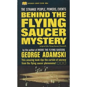 Adamski, George: Behind the flying saucer mystery [orig: Flying saucers farewell]