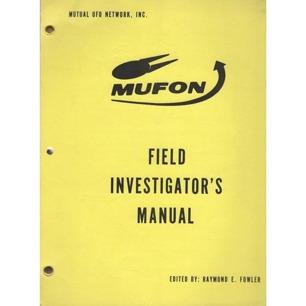 Fowler, Raymond E. (ed.): MUFON field investigator's manual