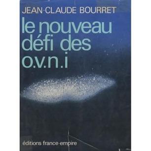 Bourret, Jean-Claude: Le nouveau défi des OVNI - Good-very good