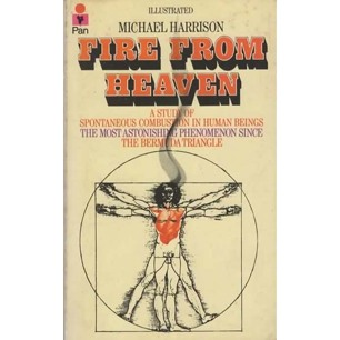 Harrison, Michael: Fire from heaven. A study of spontaneous combustion in human beings (Pb)