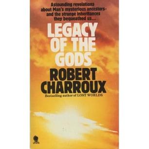 Charroux, Robert: Legacy of the gods (Pb)