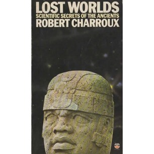 Charroux, Robert: Lost worlds. Scientific secrets of the ancients (Pb)