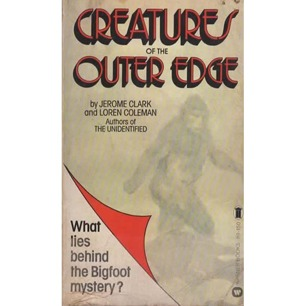 Clark, Jerome & Coleman, Loren: Creatures of the outer edge (Pb)