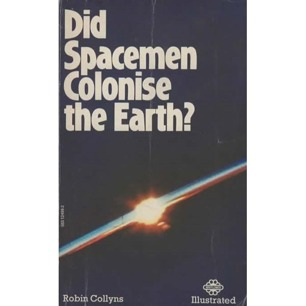 Collyns, Robin: Did spaceman colonise the Earth? (Pb)