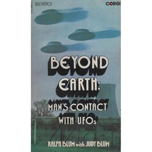 Blum, Ralph & Judy: Beyond earth: Man's contact with UFOs