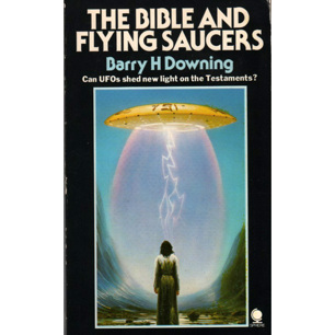 Downing, Barry H.: The Bible and flying saucers (Pb)