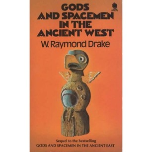Drake, W. Raymond: Gods and spacemen in the ancient west (Pb) - Very good