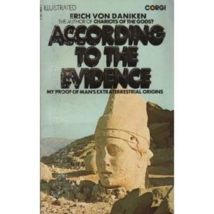 Däniken, Erich von: According to the evidence (Pb)