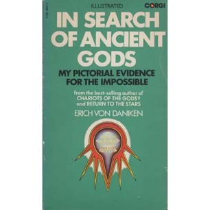 Däniken, Erich von: In search of ancient gods. My pictorial evidence for the impossible