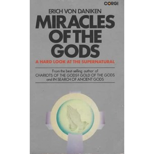 Däniken, Erich von: Miracles of the gods. A hard look at the supernatural (Pb)