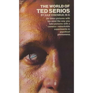 Eisenbud, Jule: The World of Ted Serios.