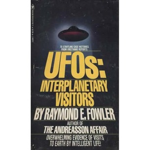 Fowler, Raymond E.: UFOs: Interplanetary visitors. A UFO investigator reports on facts, fables and fantasies of the flying saucer conspiracy (Pb)