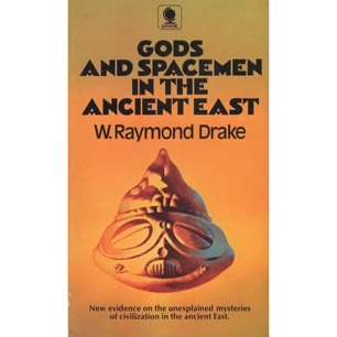Drake, W. Raymond: Gods and spacemen in the ancient east (Pb) - Very good