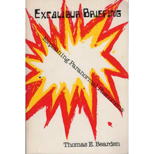 Bearden, Thomas E.: Excalibur briefing