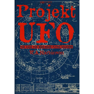 Harbinson, W. A.: Projekt UFO. The case for man-made flying saucers