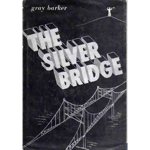 Barker, Gray: The Silver Bridge