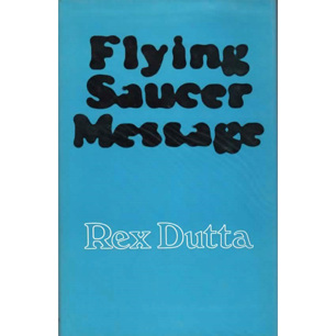 Dutta, Rex: Flying saucer message