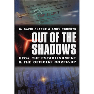 Clarke, David & Roberts, Andy: Out of the shadows. UFOs, the establishment & the official cover-up