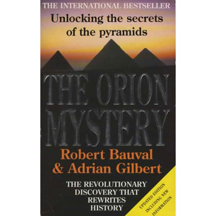 Bauval, Robert & Gilbert, Adrian: The Orion mystery. Unlocking the secrets of the pyramids (Pb)