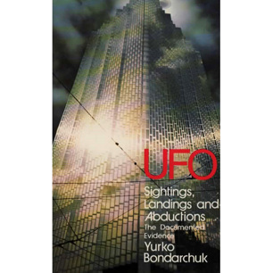 Bondarchuk, Yurko: UFO Sightings, landings and abductions. the Documented evidence