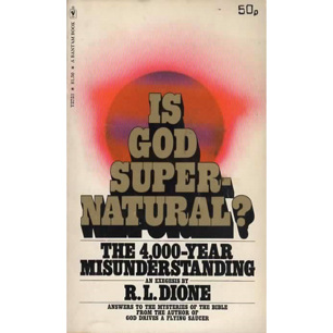 Dione, R. L.: Is God supernatural? The 4000-year misunderstanding