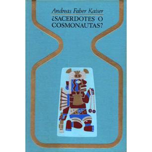 Faber Kaiser, Andreas: ?Sacerdotes o comonautas?