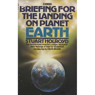 Holroyd, Stuart: Briefing for the landing on planet Earth