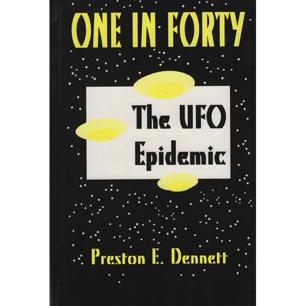 Dennett, Preston E.: One in forty. The UFO Epidemic - New