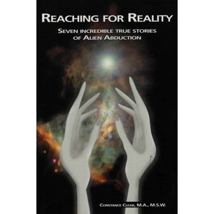 Clear, Constance: Reaching for reality. Seven incredible true stories of alien abduction