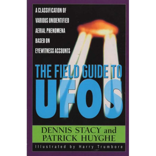 Stacy, Dennis & Huyghe, Patrick: The Field guide to UFOs
