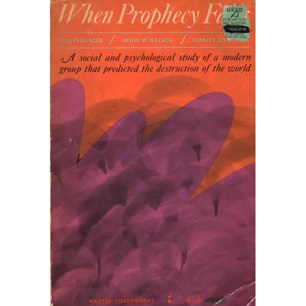 Festinger, L. & Riecken, H. W. & Schachter, S.: When prophecy fails
