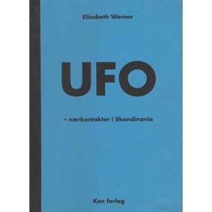 Werner, Elisabeth: UFO - naerkontakter i Skandinavia