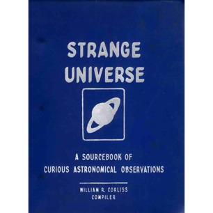 Corliss, William R. (compiled by): Strange universe. A sourcebook of curious astronomical observations. Volume A-1