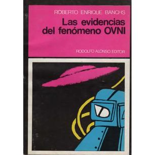 Banchs, Roberto Enrique: Las evidencias del fenómeno OVNI
